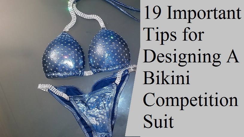 Fitness For A 19 Important Designing Tips Bikini Competition Suit TJlF1cK
